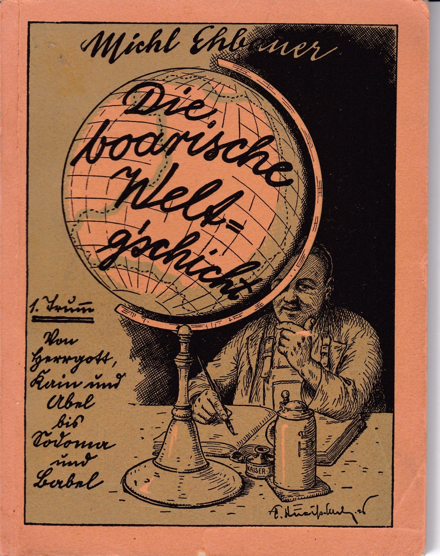 Die boarische Weltg'schicht von Michl Ehbauer