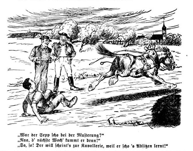 Bild: Musterungszeit Der Sepp will scheint's zur Kavallerie, weil er scho's Absitzen lernt