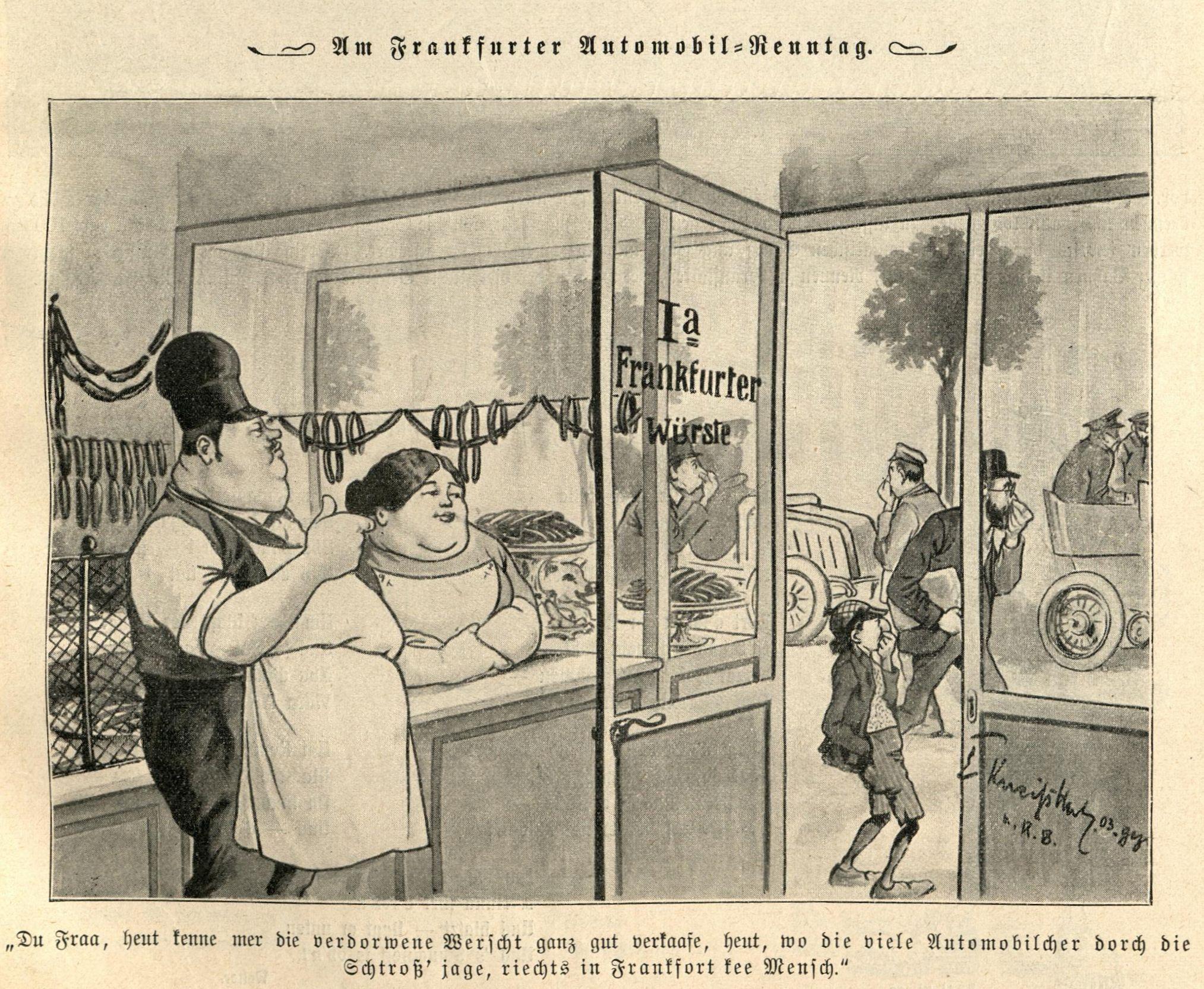 Ein Frankfurter Metzgermeister will auch verdorbene Würste verkaufen, da die Automobile den Gestank übertönen